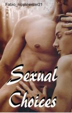 SEXUAL CHOICE (solo bozza) by FM_nippleswriter