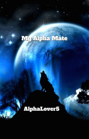 My Alpha Mate by AlphaLover5