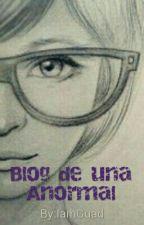 Blog de una anormal by IamGuad