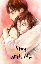 STAY WITH ME (Sudah Di Terbitkan) by indrianisonaris