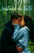 Lontano da tutti ~ Un amore impossibile  by ely001ek