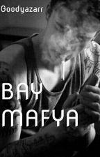 BAY MAFYA by goodyazarr