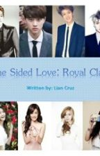 One Sided Love :Royal Clash by lianyvan28