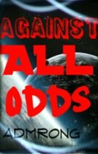Against All Odds by AdmrOng
