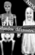 Mundos diferentes. ||Editando|| by UnGatoComeGalletas23