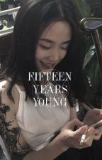 15 years young (TÜRKÇE) by Benbeniyerim