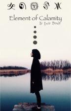 • το Στοιχείο της Καταστροφής  • Element  of Calamity  •  (First book) by drownpale