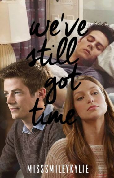 We've Still Got Time  by MissSmileyKylie