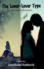The Loner-Lover Type by DaniRulesTheWorld