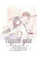 NGƯỜI YÊU HOÀN MỸ - TRIÊU TIỂU THÀNH  by yongfox