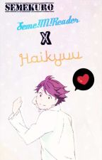 Seme Male Reader X Haikyuu by SemeKuro