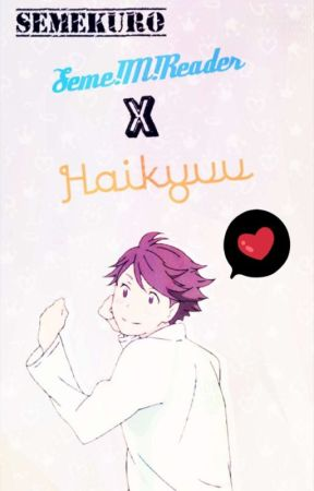 Seme Male Reader X Haikyuu - Male Reader X Sugawara - Wattpad