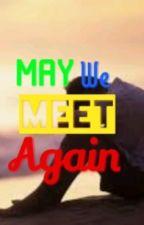 May We Meet Again(BoyxBoy) by OrangeHayes