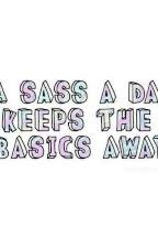 A Sass a Day Keeps the Basics Away by BalladsForMonaLisa