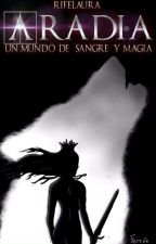Aradia; Un mundo de sangre y magia by rifelaura