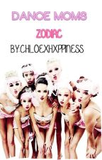Dance Moms Zodiac ❁ by -provethemwrong