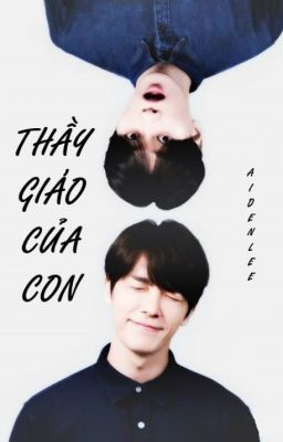 [TwoShot| HyukHae] Thầy giáo của con [K] - Aiden Lee