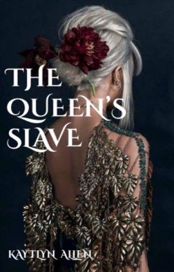 The Queen's Slave  {Born a Slave Series}