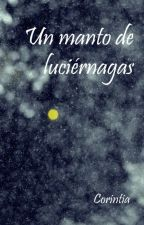 Un manto de luciérnagas by CorintiaBL