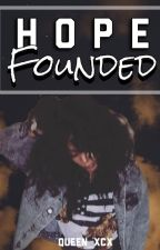 Hope Founded: #wattys2016 by Queen_Xcx