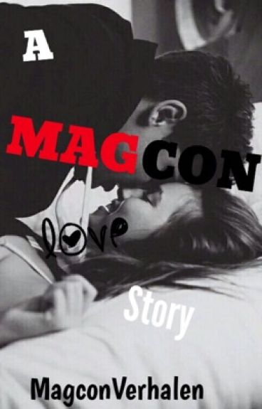 A Magcon Love Story (Herschrijven)
