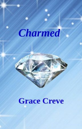 Charmed ( A Friendfiction And Fanfiction Roled Into One) by GraceCreve