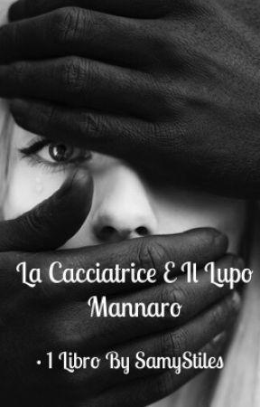 La Cacciatrice e Il Lupo Mannaro by SamyStiles