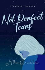 Not Perfect Tears by ndaquilla