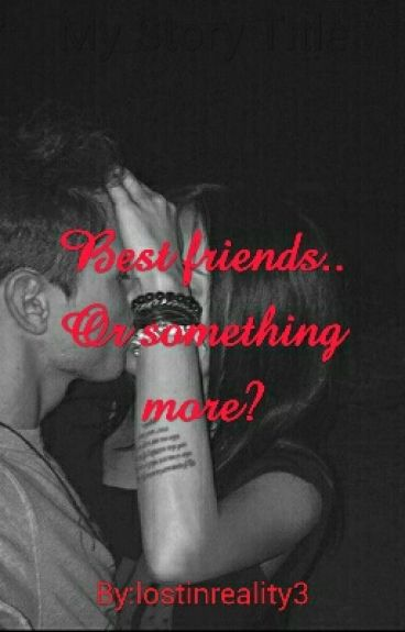 Best Friends...Or Something More? |Završena|