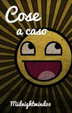 Cose a Caso by Midnightwind00