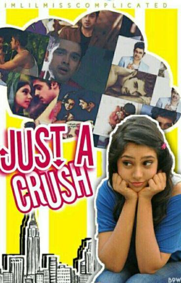 Just A CRUSH.....[✔]
