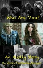 Who Are You? {Auslly} by VickyTheSmileySinger