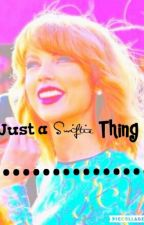 Just a Swiftie Thing by ---SWIFTIE---