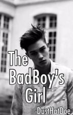 The Bad Boy's Girl by Dusthatdoe