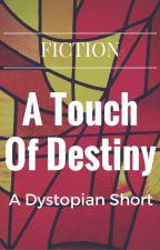 A Touch Of Destiny by tamiveldura