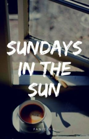 Sundays In the Sun by Fan_gir-l