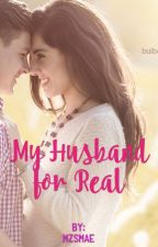 My Husband for Real by mzsmae