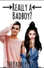 Really a Badboy? by _TheBadBoyLover_