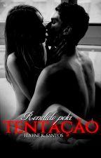 RENDIDO PELA TENTAÇÃO by ElyKSantos