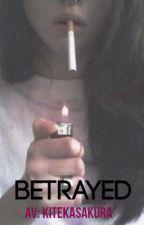 Betrayed by kitekasakura