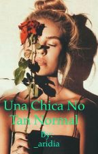 Una Chica No Tan Normal by _aridia