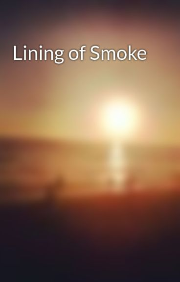 Lining of Smoke by frayed0ne