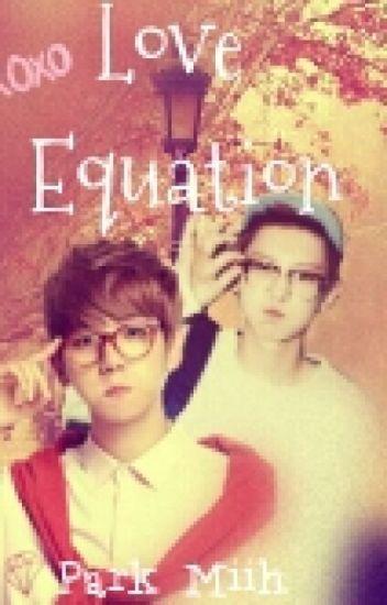 Love Equation [C·B] #Wattys2016 [ EM REVISÃO ]