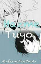 ¡Hazme Tuyo! [Durarara! Shizaya] by xEnfermaPorYaoix