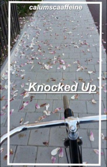 Knocked Up~ Calum Hood