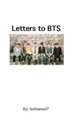 Letters to BTS by leehaneul7