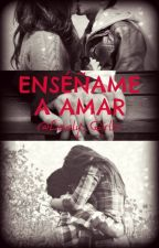 Enséñame a Amar by Lovely_Girls-