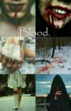 Blood. (Samuel De Luque Y Tu) by Valeria18092