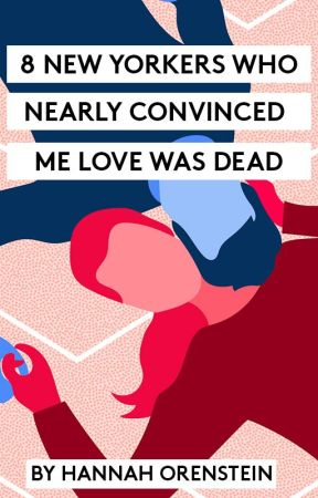 8 New Yorkers Who Nearly Convinced Me Love Was Dead by refinery29