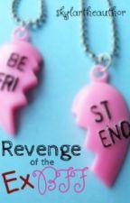 Revenge of the Ex BFF by skylartheauthor